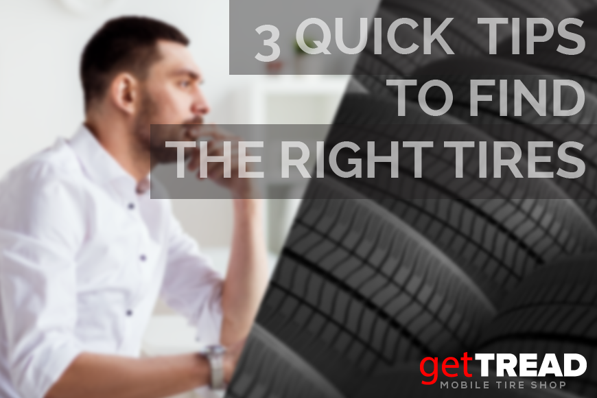 Choose The Right Tires With 3 Quick Tips