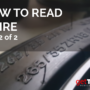 How To Read A Tire – Part 2 of 2