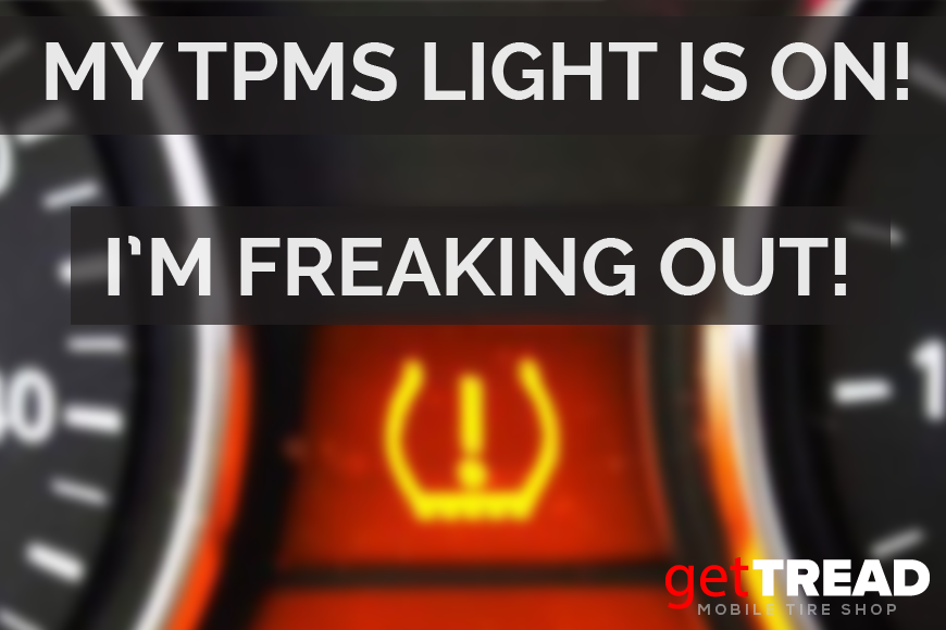 My TPMS Light is ON! I'm FREAKING OUT!