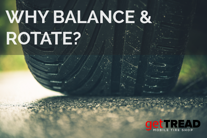Why Should I Balance and Rotate My Tires?